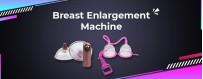 Breast Enlargement Machine In Shivamogga Chandrapur Junagadh Thrissur Alwar Bardhaman Kulti Kakinada